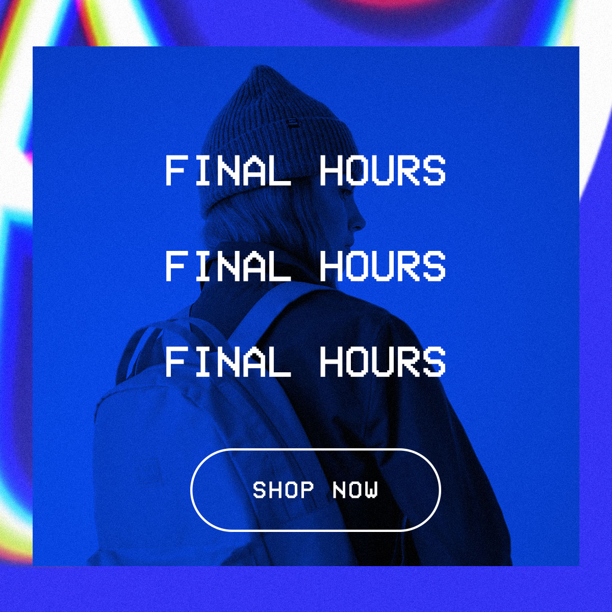 Final hours. Shop now >>